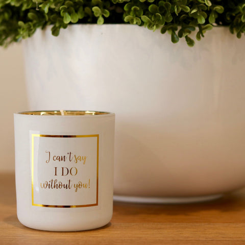I can't say I do without you! | Scented Soy Wax Candle