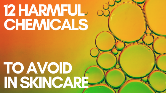 12 Harmful Chemicals To Avoid In Skincare