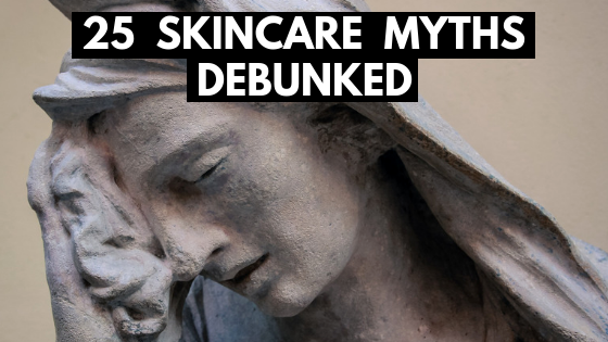 25 Skincare Myths Debunked