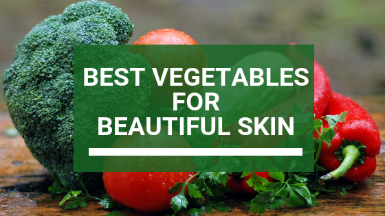 Best Vegetables for Beautiful Skin