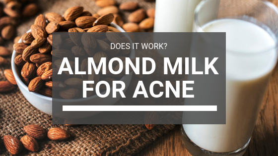 Almond Milk For Acne: Does It Work?