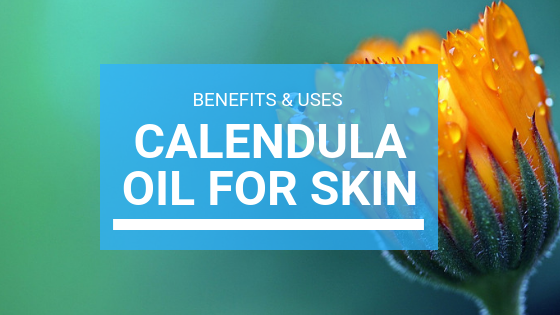 Calendula Oil for Skin: Benefits & Uses