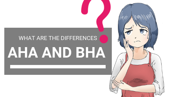 AHAs and BHAs: What Are the Differences