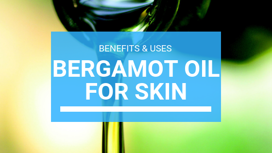 Bergamot Oil for Skin: Benefits & Uses