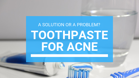 Toothpaste For Acne: A Solution Or A Problem?
