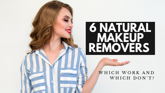 6 Natural Makeup Removers: Which Work and Which Don't