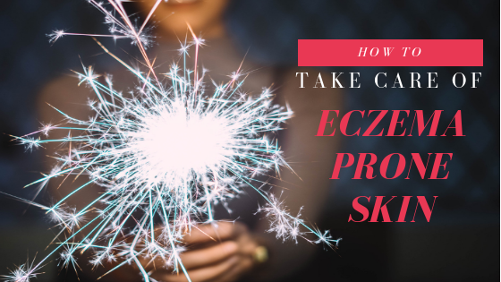 How To Take Care Of Eczema-Prone Skin