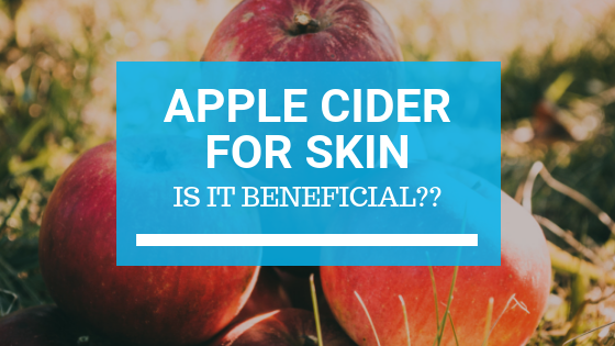 Apple Cider For Skin: Is It Beneficial?