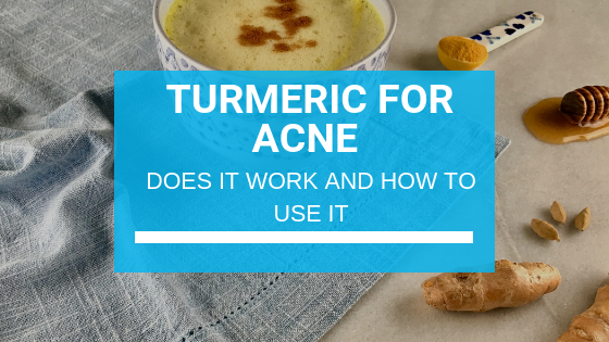 Turmeric for Acne - Does It Work and How to Use It