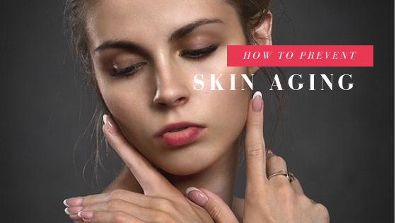 How to Prevent Skin Aging