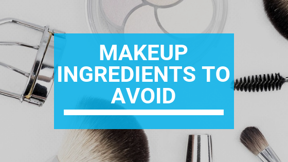 Makeup Ingredients to Avoid