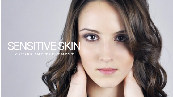 Sensitive Skin: Causes and Treatment