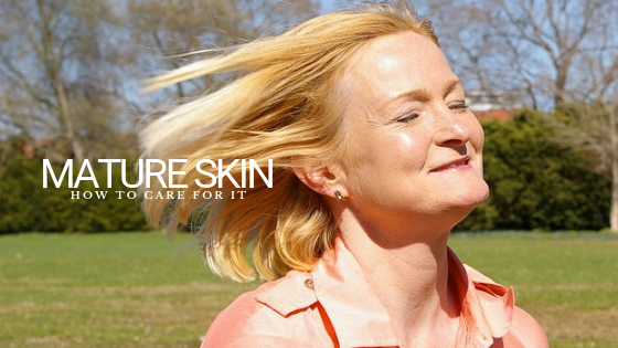 Mature Skin: How to Care for It