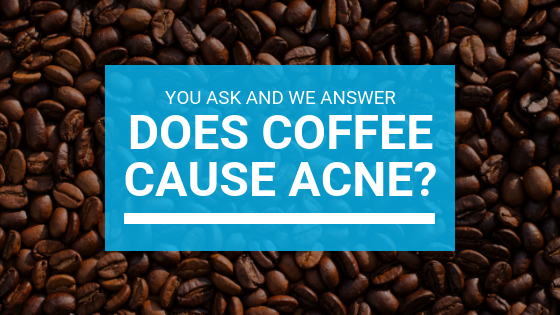 Does Coffee Cause Acne: You Ask And We Answer