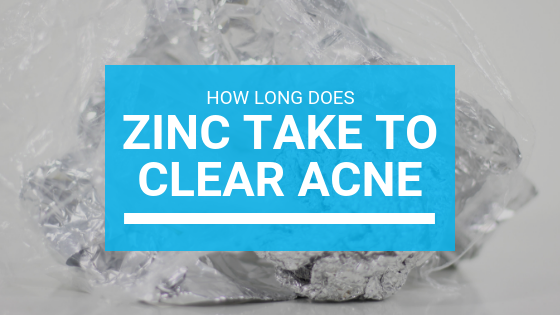 How Long Does Zinc Take To Clear Acne