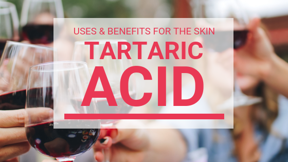 Tartaric Acid And Its Uses & Benefits For Skin