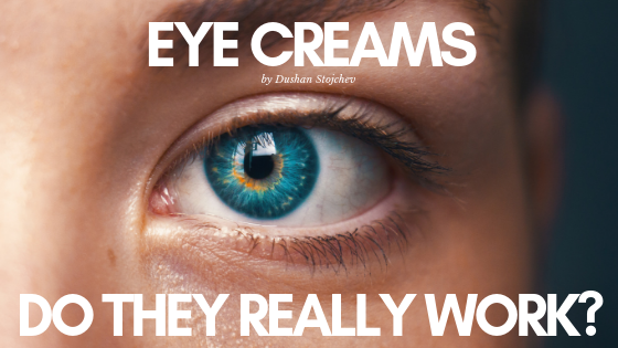 The Ultimate Guide To Eye Creams: Do They Really Work