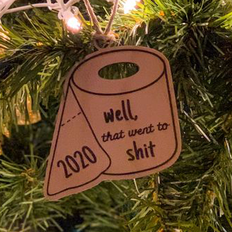 Well That Went to Shit 2020 Toilet Paper Christmas Ornament