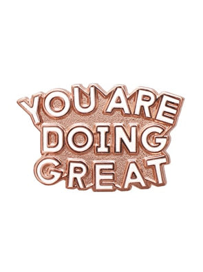 You Are Doing Great Enamel Pin Badge