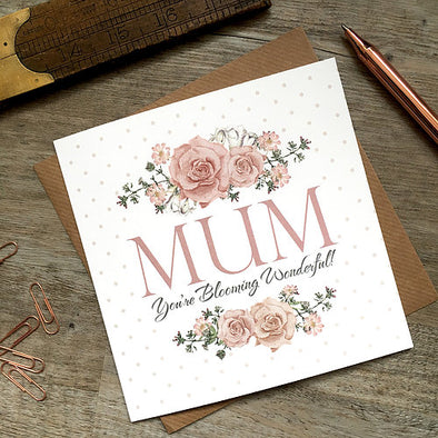 Greetings Card - Mum You're Blooming Wonderful