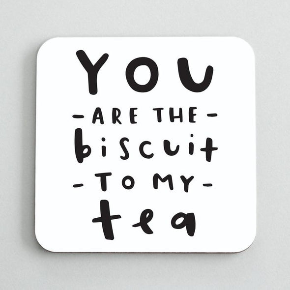 Coaster / Drinks mat - You Are The Biscuit To My Tea