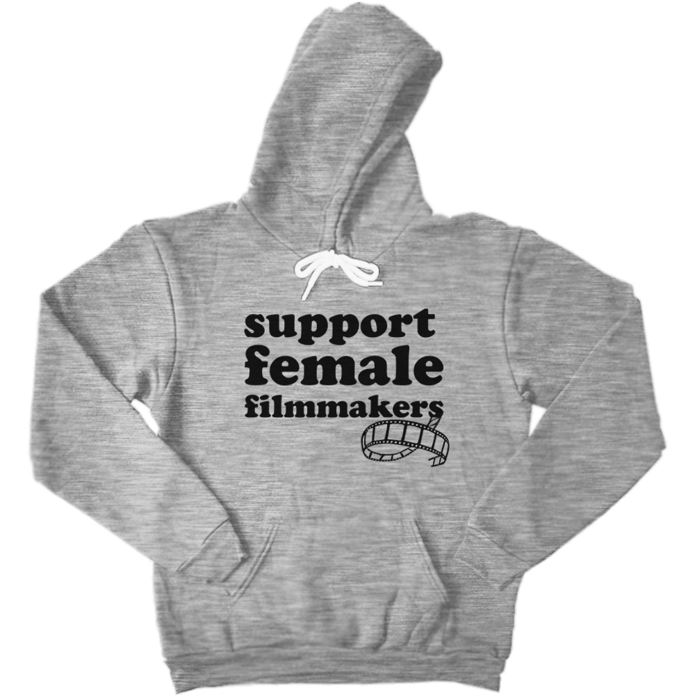 Support Female Filmmakers Hoodie