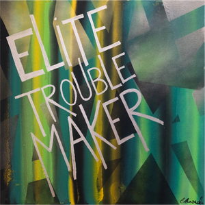 'ELITE TROUBLE MAKER' (Original)