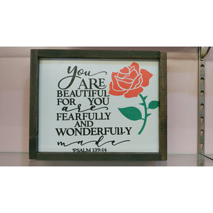 You are Beautiful for you are Fearfully and Wonderfully Made Sign
