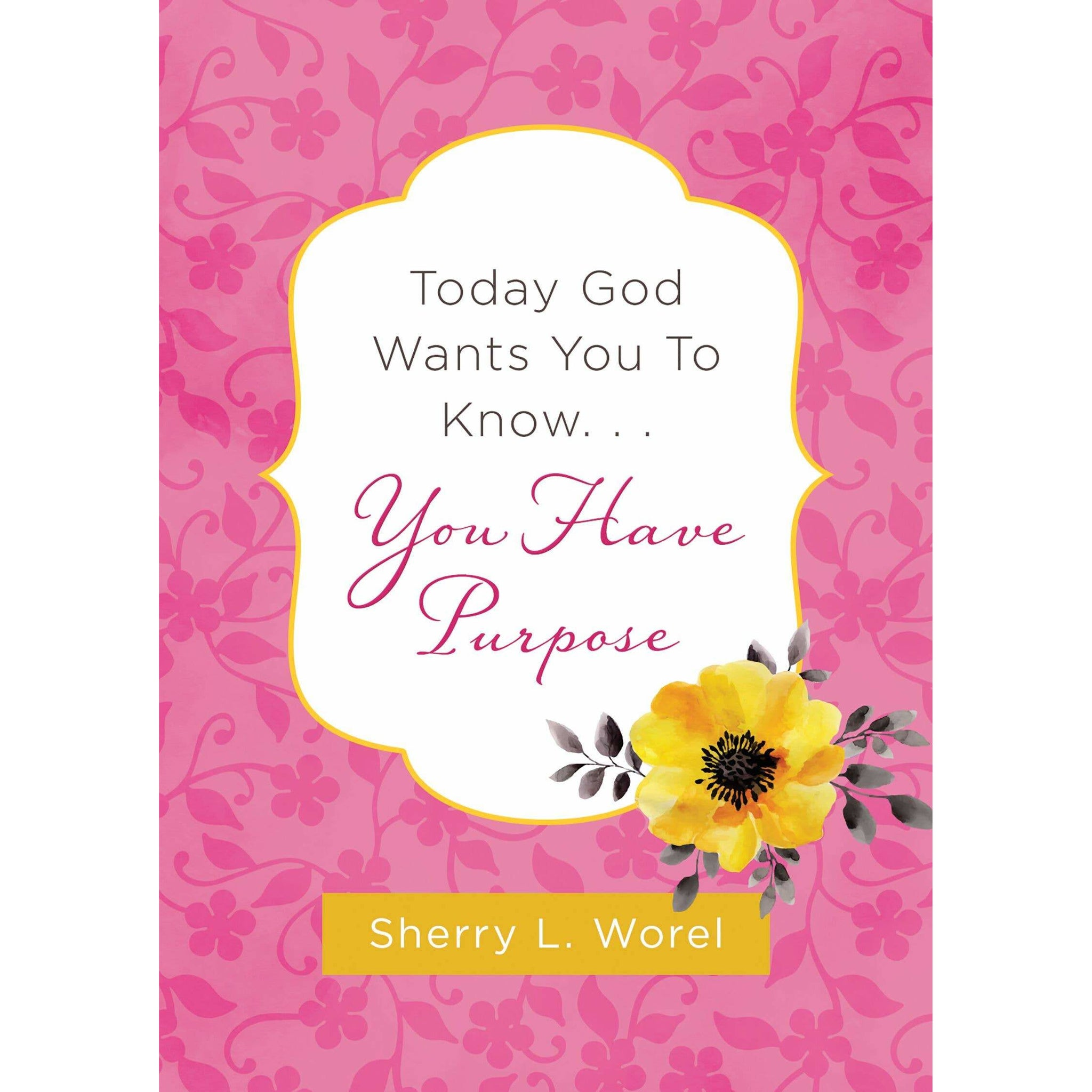 Today God Wants You to Know - You Have Purpose