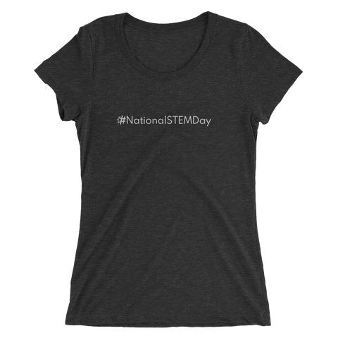 #NationalSTEMDay Women's Triblend Fitted T