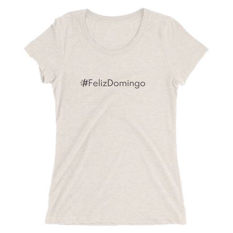 #FelizDomingo Women's Triblend Fitted T
