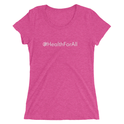 #HealthForAll Women's Triblend Fitted T