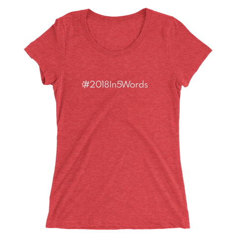 #2018In5Words Women's Triblend Fitted T