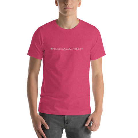 #ActivitiesToAvoidOnProbation Men's T