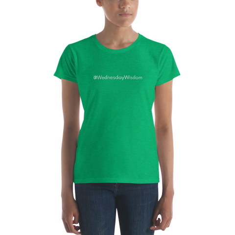 #WednesdayWisdom Women's Casual T