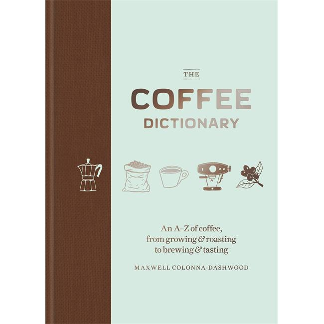 The Coffee Dictionary by Maxwell Colonna-Dashwood. Hasbean.co.uk