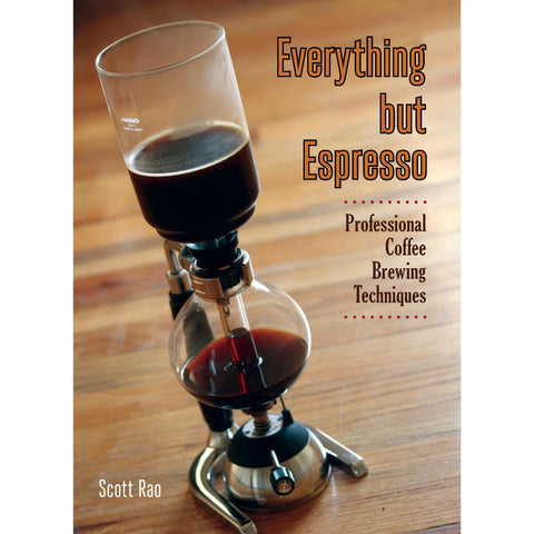 Everything But Espresso by Scott Rao | Hasbean.co.uk