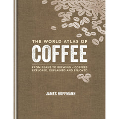 The World Atlas of Coffee - First Edition
