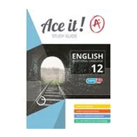 ACE IT! : English (FAL) Grade 12