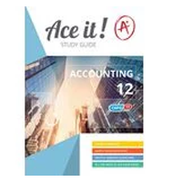 ACE IT! : Accounting Grade 12