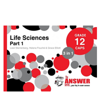 The Answer Series - Life Sciences Grade 12 CAPS 3 in 1 - Part 1