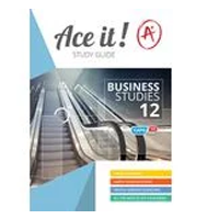 ACE IT! : Business Studies Grade 12