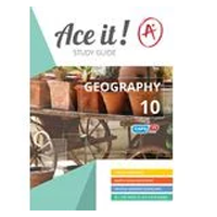 ACE IT! : Geography Grade 10