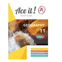 ACE IT! : Geography Grade 11