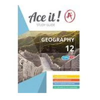 ACE IT! : Geography Grade 12