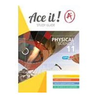 ACE IT! : Physical Sciences Grade 11