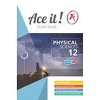 ACE IT! : Physical Sciences Grade 12