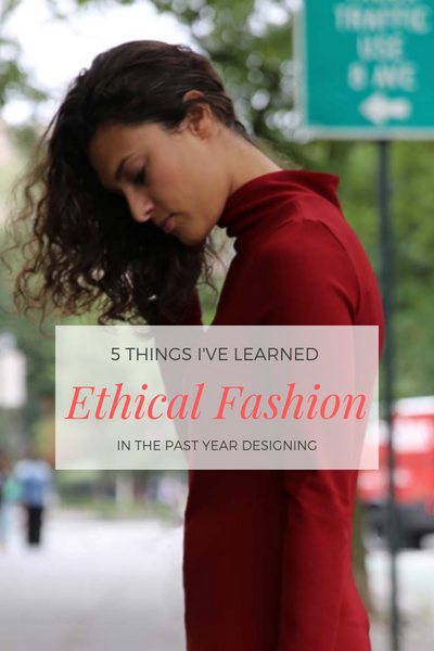 5 Things I've Learned About Ethical & Sustainable Fashion in the Past Year