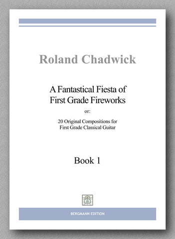 Roland Chadwick:  A Fantastical Fiesta of First Grade Fireworks - preview of the cover
