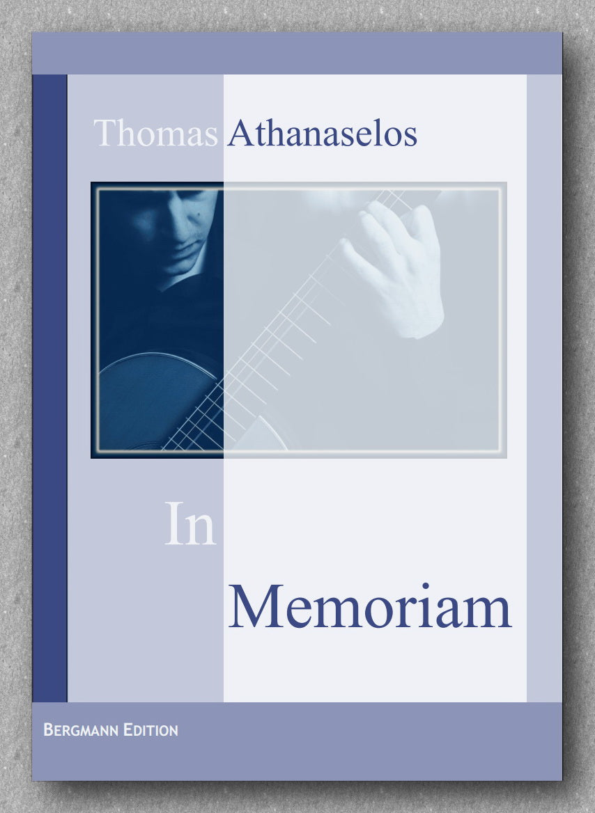 Thomas Athanaselos, In Memoriam  A piece for solo guitar. Cover.